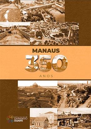 Livro Manaus 350 anos - Instituto Durango Duarte