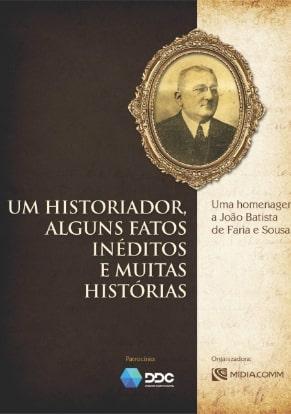 Um historiador, alguns fatos inéditos e muitas histórias - Durango Duarte