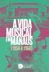 A vida musical em Manaus (1950 a 1960)