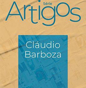 Série Artigos: Cláudio Barboza