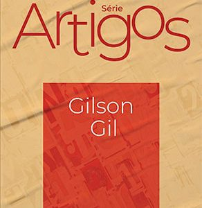 Série Artigos: Gilson Gil