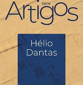 Série Artigos: Hélio Dantas