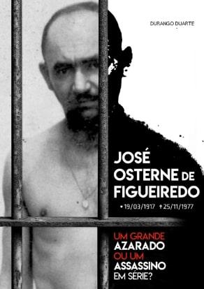 Livro José Osterne de Figueiredo – Um grande.. azarado ou um assassino em série?