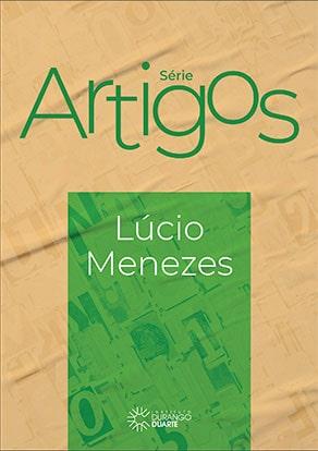 Série Artigos: Lúcio Menezes