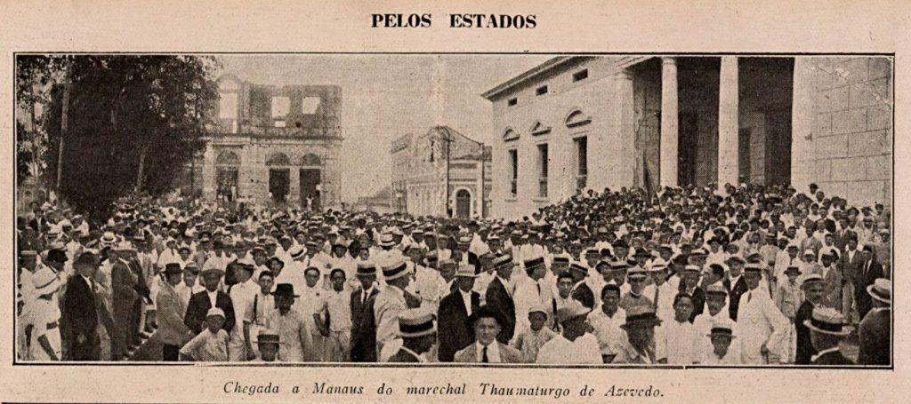 Chegada do marechal Thaumaturgo de Azevedo